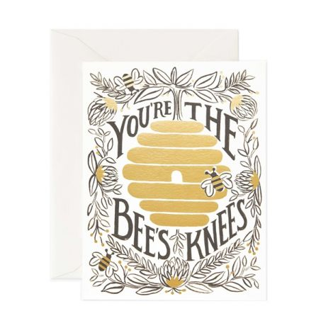 YOU'RE THE BEE'S KNEES GREETING CARD, BY RIFLE PAPER CO.